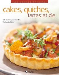 Cakes, quiches, tartes et cie : 70 recettes gourmandes faciles à réaliser