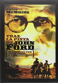 Tras la Pista de John Ford / Searching for John Ford, a life