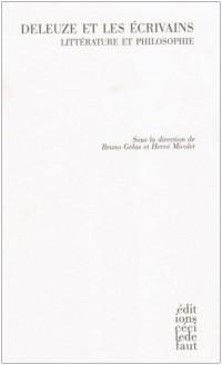 Deleuze et les écrivains : Littérature et philosophie
