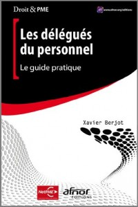 Les délégués du personnel : Le guide pratique