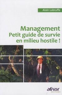 Management : Petit guide de survie en milieu hostile !