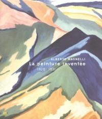 La Peinture Inventee 1920-1931 Alberto Magnelli