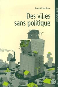 Des villes sans politique : Etalement urbain, crise sociale et projets