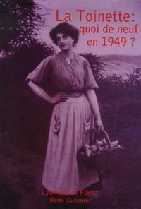 La Toinette : quoi de neuf en 1949 ?