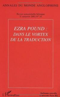 Annales du monde anglophone, N° 16 : Ezra Pound : dans le vortex de la traduction