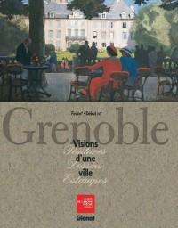 Grenoble : Visions d'une ville, Fin XVIe Début XXe