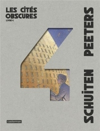 Les cités obscures, Intégrale Tome 4 : La frontière de l'invisible ; La théorie du grain de sable ; Souvenirs de l'éternel présent