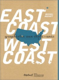 East-Coast West-Coast : Graphistes aux Etats-Unis (bilingue)