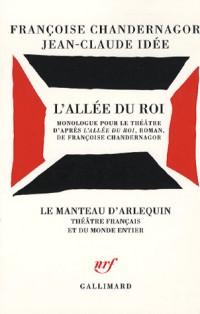 L'allée du Roi : Monologue pour le théâtre d'après L'Allée du Roi, roman, de Françoise Chandernagor