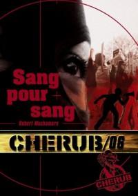 Cherub, Tome 6 : Sang pour sang