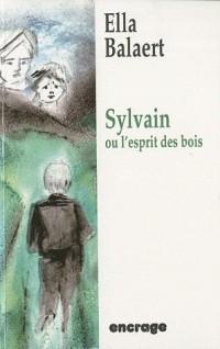 Sylvain ou l'esprit des bois