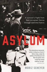 Asylum : A Survivor's Flight from Nazi-Occupied Vienna Through Wartime France