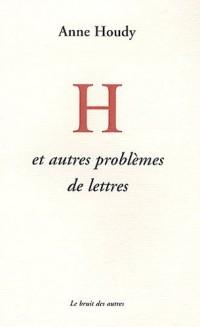 H et autres problèmes de lettres