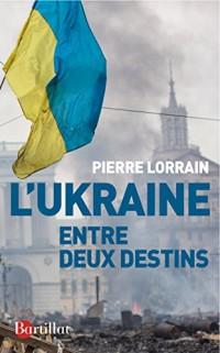 UKRAINE ENTRE DEUX DESTINS
