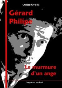 Gérard Philipe - Le murmure d'un ange