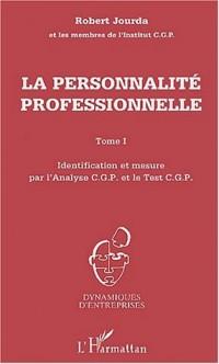 Personnalité (t1) professionnelle (la) identificationet mesure par l'analyse cgp