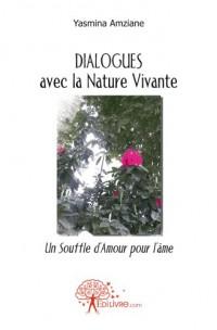 DIALOGUES avec la Nature Vivante