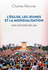 JMJ. Les jeunes, l'Église catholique et la mondialisation