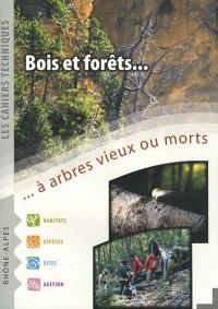 Bois et forêts à arbres vieux ou morts