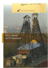 Les Cahiers de l'Urbanisme, N° 64 : Quinze ans d'aides européennes en Région wallonne