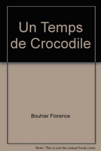 Un temps de crocodile