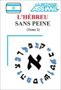 L'Hébreu sans peine, tome 2 (1 livre + coffret de 3 cassettes)