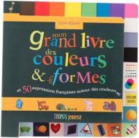 Mon grand livre des couleurs & des formes et 50 expressions françaises autour des couleurs