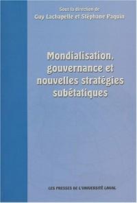 Mondialisation, gouvernance et nouvelles stratégies subétatiques