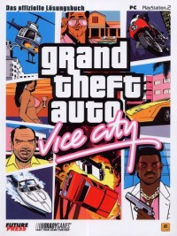 Grand Theft Auto: Vice City deutsch. Das offizielle Lösungsbuch.