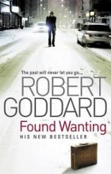 Robbert Goddard Collection: Found Wanting, In Pale Battalions, Long Time Coming