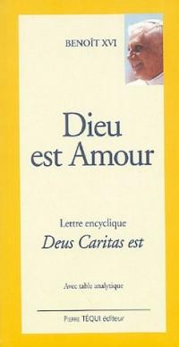 Deus Caritas Est : Du Souverain Pontife Benoît XVI aux évêques, aux prêtres et aux diacres, aux personnes consacrées et à tous les fidèles laïcs sur l'amour chrétien