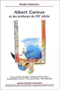 Albert Camus et les écritures du XXème siècle