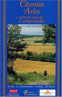 Le Chemin d'Arles vers Saint-Jacques-de-Compostelle : Guide pratique du pélerin