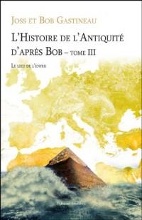 Histoire de l Antiquite d Après Bob T3