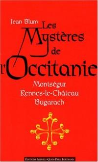 Les mystères de l'Occitanie : Montségur, Rennes-le-Château, Bugarach
