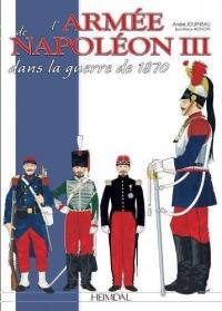 L'armée De Napoléon III: Dans La Guerre De 1870