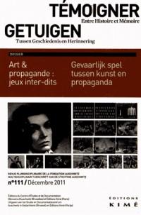 Témoigner entre histoire et mémoire, N° 111, Décembre 201 : Art & propagande : jeux inter-dits