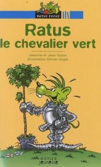 Les aventures du rat vert : Ratus le chevalier vert