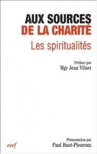Aux sources de la charité : Les Spiritualités