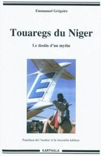 Touaregs du Niger. Le destin d'un mythe (nouvelle édition)