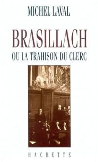 Brasillach, ou, La trahison du clerc