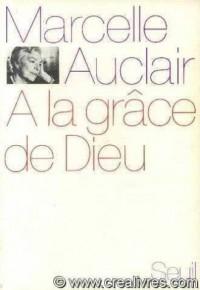A la grâce de Dieu. Biographie