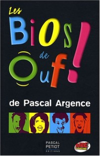 Bios de Ouf ! (Ancien prix Editeur : 16 Euros)