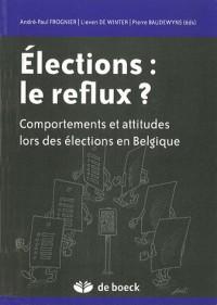 Elections: le reflux ? : Comportements et attitudes lors des élections en Belgique
