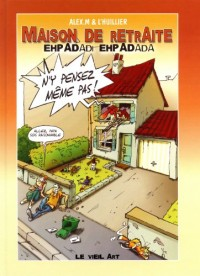 Maison de Retraite : Ehpadadi Ehpadada