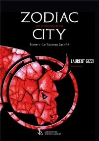 Les chroniques de Zodiac city : Tome 1 - Le Taureau Sacrifié