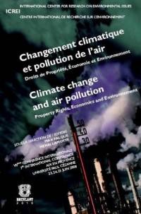 Changement climatique et pollution de l'air/Climate change and air pollution: Droits de Propriété, Économie et Environnement/Property Rights, Economics and Environnement