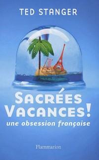 Sacrées vacances : Une obsession française