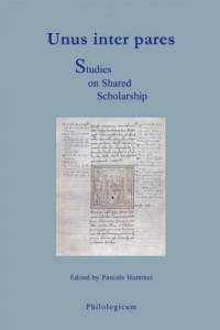 Unus inter pares. Studies on Shared Scholarship