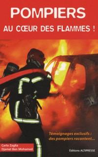 Pompiers au coeur des flammes